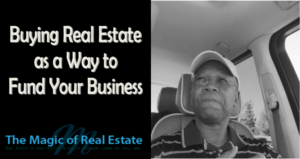 Buying Real Estate to Fund Your Business by Toyin Dawodu